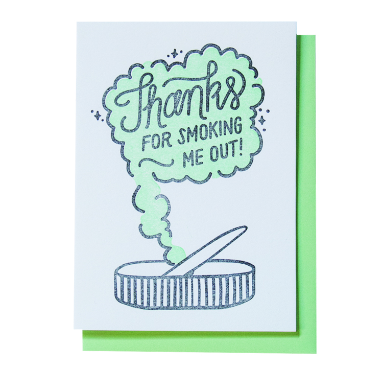 Thanks For Smoking Me Out Greeting Card 4.5″ x 6.25″